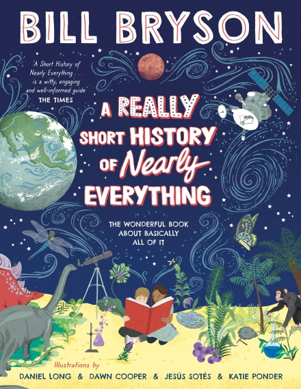 "Daniel Long, Dawn Cooper, Jesús Sotés and Katie Ponder illustrate nearly everything, in Bill Bryson's ""Really Short History of Nearly Everything""."